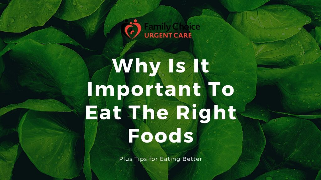 Why is it important to eat the right foods
